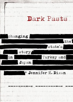 "The book cover of ""Dark Pasts: Changing the state's story in Turkey and Japan"""