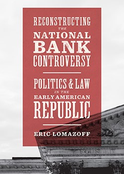 "Book cover of ""Reconstructing the National Bank Controversy"""