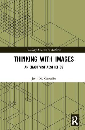 "This is the cover of John Carvalho new book, ""Thinking with Images."""