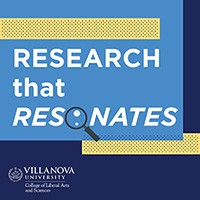 Research that Resonates is a podcast from the Villanova University College of Liberal Arts and Sciences.
