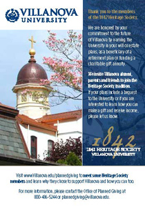 Visit www.Villanova.edu/plannedgiving to meet some Heritage Society members and learn why they chose to support Villanova and how you can too. For more information, please contact the Office of Planned Giving at 800-486-5244 or plannedgiving@villanova.edu.