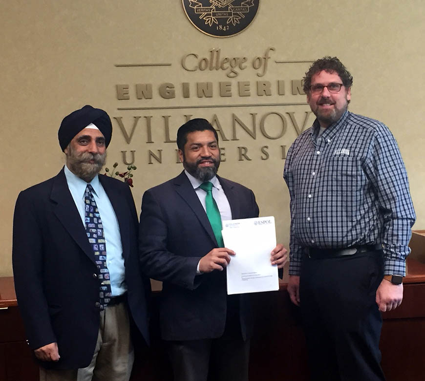 Dr. Pritpal Singh, professor of Electrical and Computer Engineering, with Dr. Angel Ramirez, Dean of Mechanical Engineering at ESPOL, and Villanova Engineering Interim Dean Dr. Randy Weinstein.
