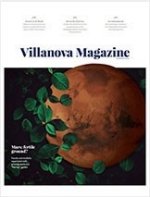 "The cover of the new Villanova Magazine with image of the planet Mars and leafy vines for the cover story entitled ""Mars: fertile ground?"""